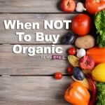 When to Skip the Organic Produce