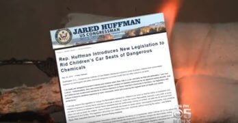 Rep. Jared Huffman (D-San Rafael) introduced legislation to rid car seats of flame retardant chemicals following a series of reports by ConsumerWatch reporter Julie Watts.